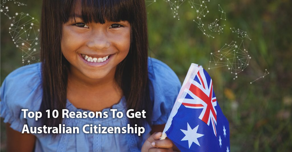 top 10 reasons to get australian citizenship